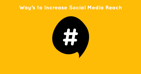 Ways to Increase Social Media Reach